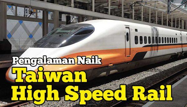 Pengalaman Naik Taiwan High Speed Rail Dari Taipei Ke Taoyuan
