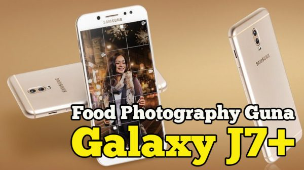 Food Photography Guna Smartphone Samsung Galaxy J7+