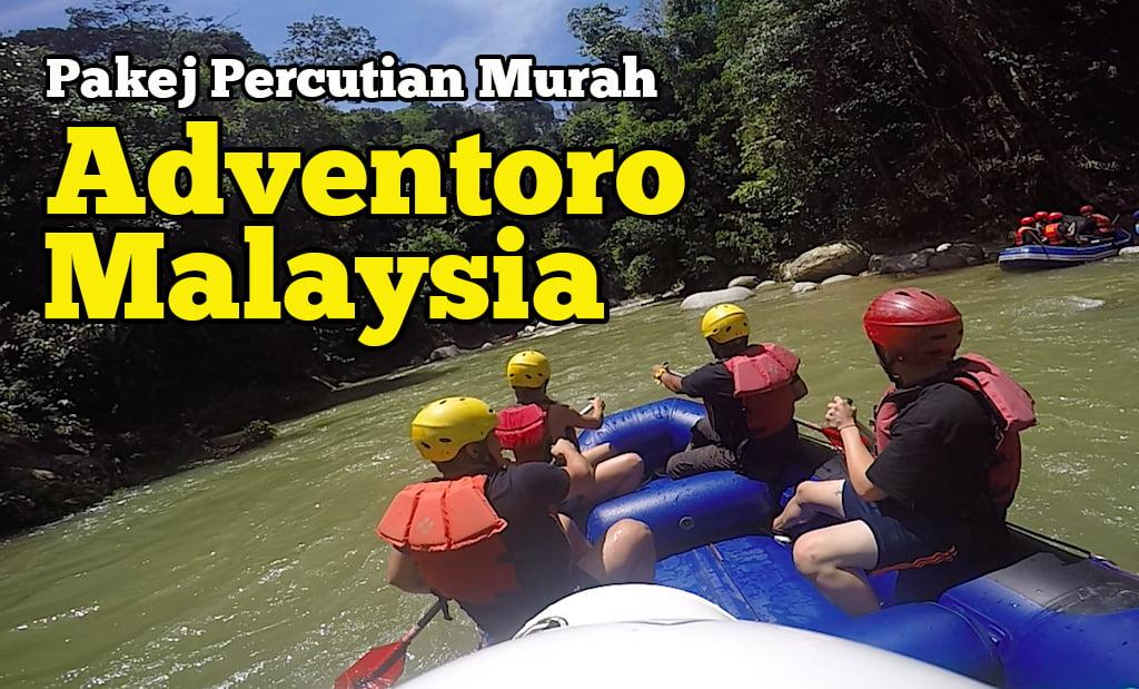 pakej-percutian-murah-adventoro-malaysia-10