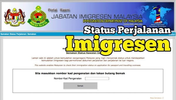 Rajin Rajin La Semak Status Perjalanan Imigresen Malaysia