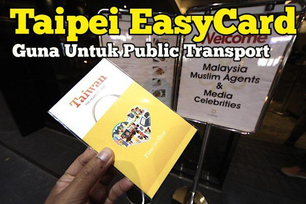 Review Taipei EasyCard Kad Pintar Untuk Kegunaan MRT Public Transport