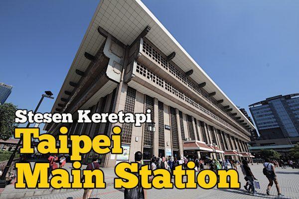 Taipei Main Station Stesen Keretapi Utama Di Taiwan