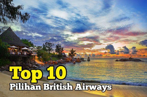 Top 10 Destinasi Pilihan Percutian Bersama British Airways Tahun 2018