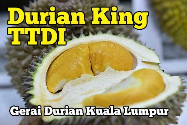 Durian King TTDI Gerai Durian Kuala Lumpur