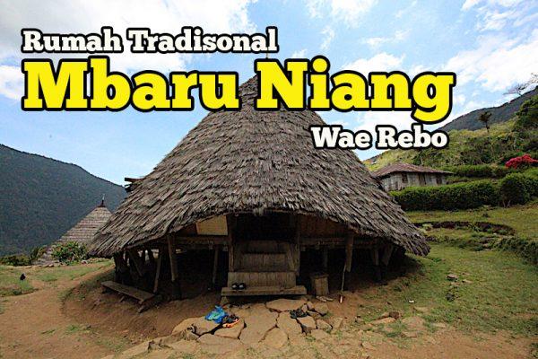 Rumah Tradisional Mbaru Niang Wae Rebo Binaan Unik Dan Mengagumkan