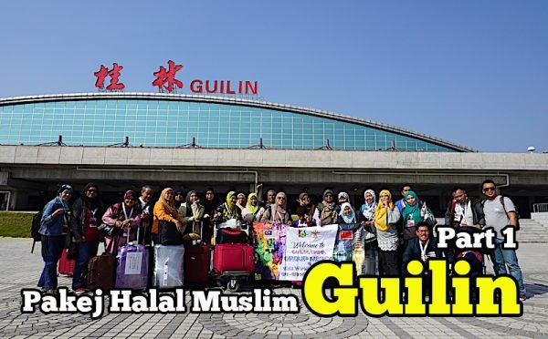 Melancong Ke Guilin Pakej Halal Muslim KSB Travel and Tours Sdn Bhd Part 1