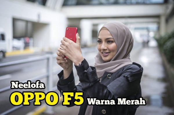 Pelancaran Smartphone Oppo F5 Warna Merah Neelofa Harga MYR1698