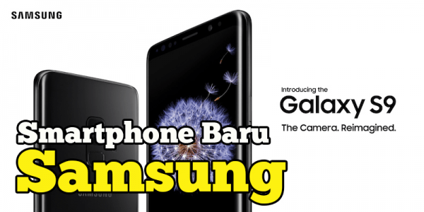 Samsung Akan Perkenal Model Galaxy S9 Dan Galaxy S9+ Di Malaysia