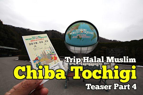 Pengalaman Trip Halal Muslim Chiba Tochigi Japan Teaser Part 4 Hari Keempat