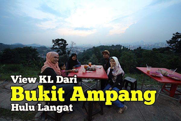 Bukit Ampang Hulu Langat Tempat Tengok View Satu Kuala Lumpur