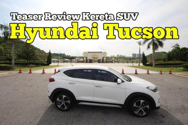 Review Kereta Hyundai Tucson 2.0 Diesel Malaysia Teaser Ringkas
