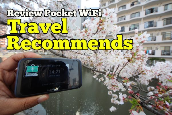 Review Pocket WiFi Travel Recommends Di Jepun 7 Hari 6 Malam