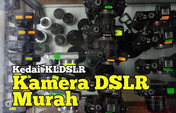 KLDSLR Kedai Jual Kamera DSLR Murah Di Kuala Lumpur