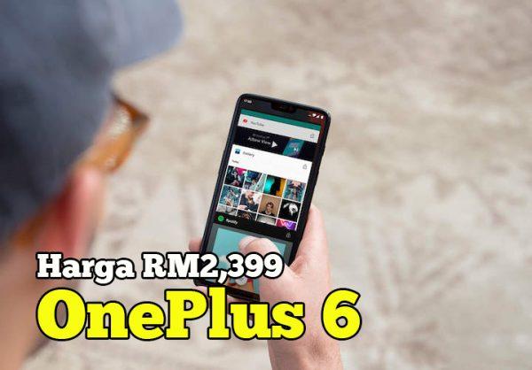 Ketibaan Smartphone OnePlus 6 di Malaysia Harga RM2,399 Lazada
