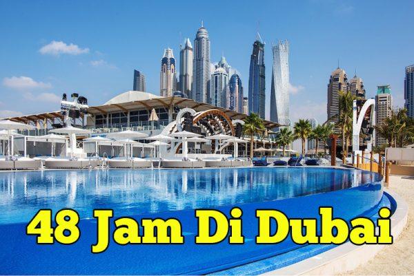 Apa Yang Boleh Anda Lakukan Untuk 48 Jam Di Dubai United Arab Emirates