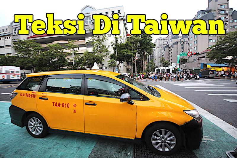 Kadar Tambang Teksi Di Taiwan Murah Atau Mahal