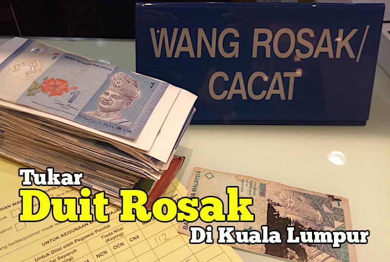 Kat Mana Nak Tukar Duit Rosak Atau Duit Cacat Di Kuala Lumpur
