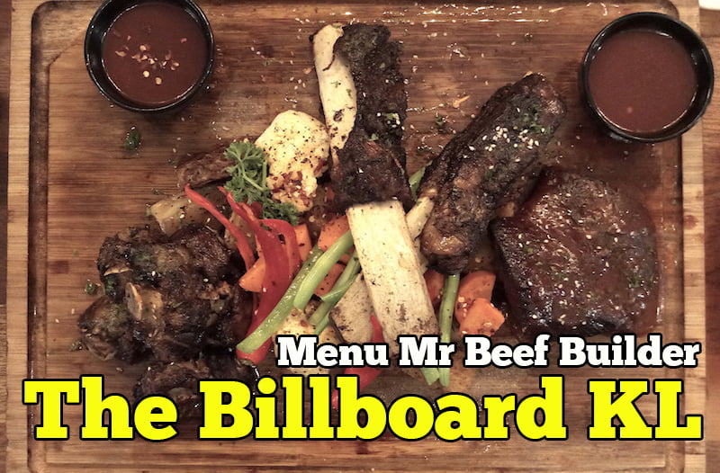 Menu Steak Terbaik Mr Beef Builder Di The Billboard KL