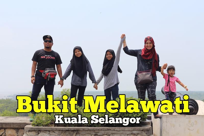 Cuti-Cuti Malaysia Yang Menarik Di Bukit Melawati Kuala Selangor