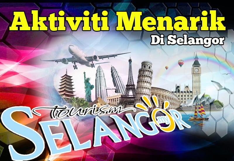 6-Tempat-Aktiviti-Menarik-Di-Negeri-Selangor-Mesti-Lawat