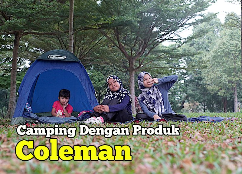 camping-dengan-produk-coleman-di-malaysia-01-copy