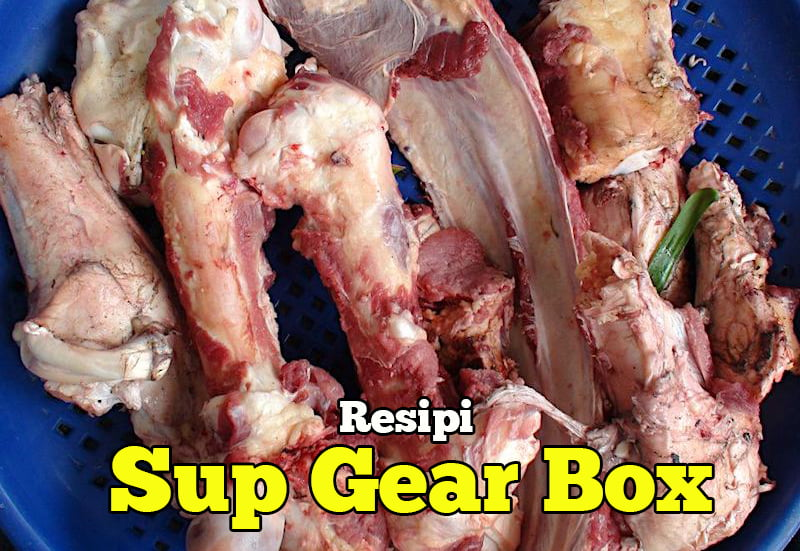 resipi sup gear box kelantan