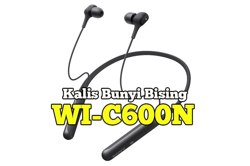 Sony-Earphones-WI-C600N-Kalis-Bunyi-Bising-01-copy