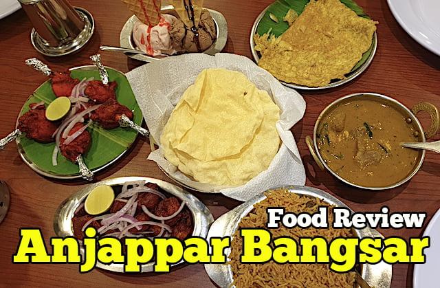 Food Review Anjappar Chettinand Bangsar Menu Asli Dari India