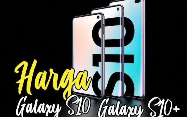 Harga Samsung Galaxy S10E Galaxy S10 Dan Galaxy S10+