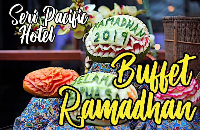 Buffet-Ramadhan-2019-Di-Seri-Pacific-Hotel-01-copy