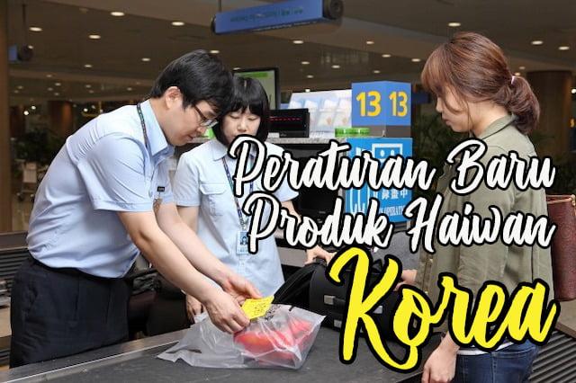 Peraturan Baru Kemasukkan Produk Haiwan Korea Selatan