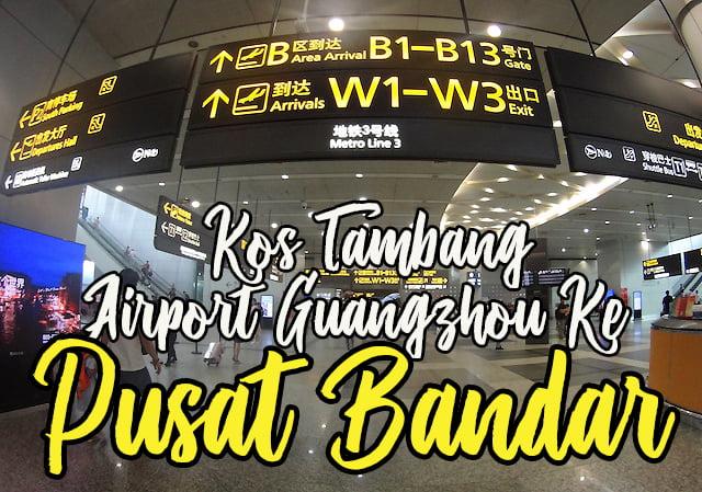 Kos Tambang Dari Airport Guangzhou Ke Pusat Bandar 011