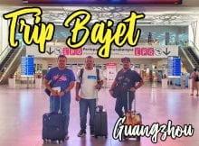 trip-bajet-ke-guangzhou-01