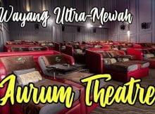 Aurum-Theatre-GSC-Tonton-Wayang-Cara-Ultra-Mewah-03 copy