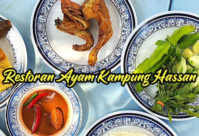 Food-Review-Restoran-Ayam-Kampung-Hassan-Kampung-Baru-02 copy