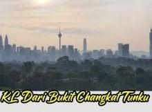 Pemandangan KL Dari Bukit Changkat Tunku