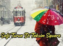 Salji Turun Di Taksim Square Istanbul 01 copy