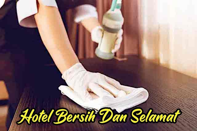 Hotel Di Malaysia Akan Diberi Sijil Bersih Dan Selamat copy