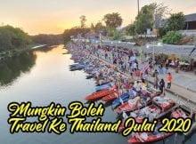 Pelancong Mungkin Boleh Travel Ke Thailand Julai 2020 04 copy