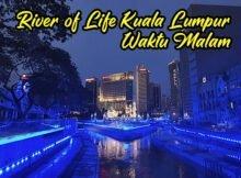 Pemandangan_River_of_Life_Kuala_Lumpur_Waktu_Malam_05 copy