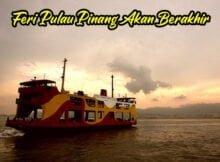 Perkhidmatan Feri Pulau Pinang Akan Berakhir Disember 2020 01 copy