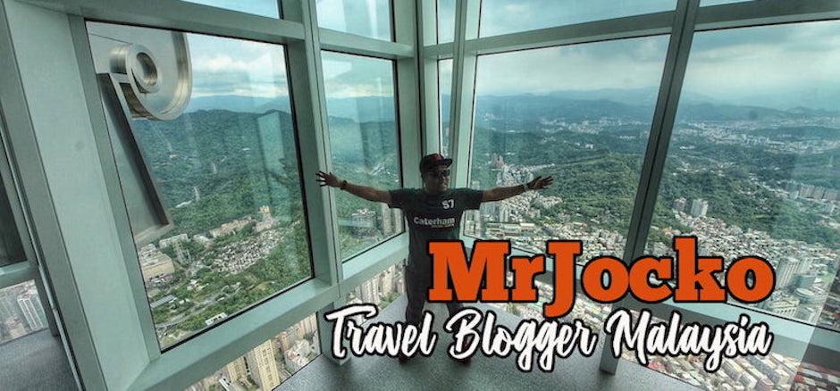 Travel Blogger Malaysia MrJocko